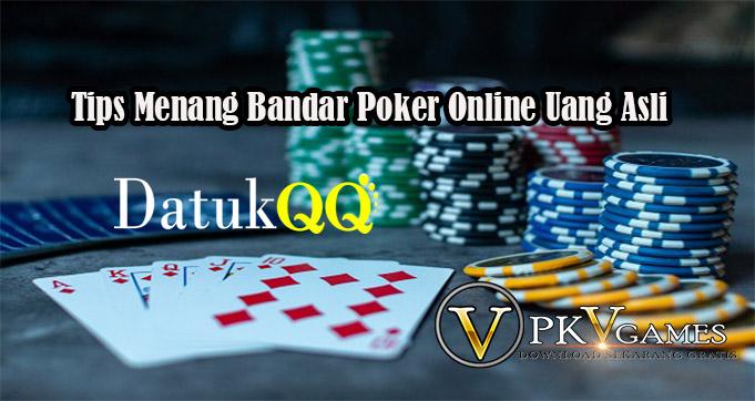 Tips Menang Bandar Poker Online Uang Asli